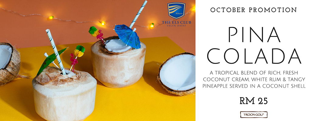 A flyer for an October Promotion for Pina Coladas at The Els Club Malaysia - Teluk Datai